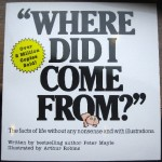 """""""Where Did I Come From?"""""""